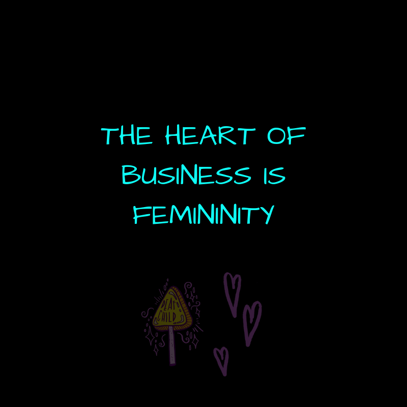 The heart of business is femininity